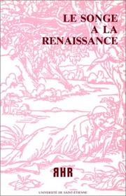 Cover of: Le songe à la Renaissance | Association d'étude sur l'humanisme, la Réforme et la Renaissance. Colloque international