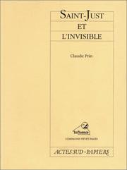 Cover of: Saint-Just et l'invisible by Claude Prin