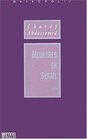 Cover of: Meurtres en sérail by Charaf Abdessemed