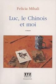 Cover of: Luc, le Chinois et moi | Felicia Mihali