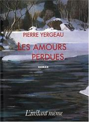 Cover of: Les amours perdues | Pierre Yergeau