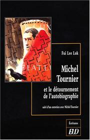 Cover of: Michel Tournier et le détournement de l'autobiographie | Fui Lee Luk