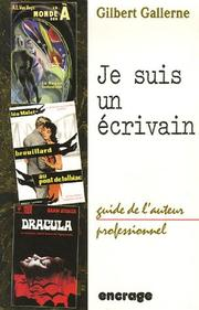Cover of: Je suis un écrivain by Gilbert Gallerne