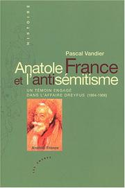 Cover of: Anatole France et l'antisémitisme by Pascal Vandier