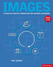 Cover of: Images: A Creative Digital Workflow for Graphic Designers by Tony Seddon