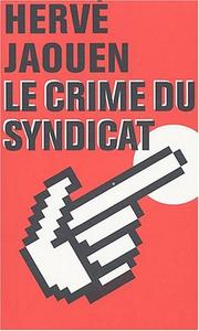 Cover of: Le crime du syndicat by Herv Jaouen