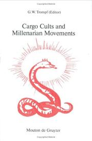 Cover of: Cargo Cults and Millenarian Movements | G. W. Trompf