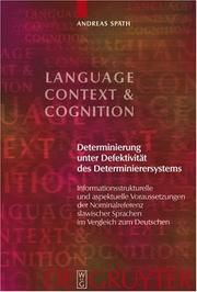 Cover of: Determinierung unter Defektivitýýt des Determinieresystems (Language, Context and Cognition 4) | Andreas Spath