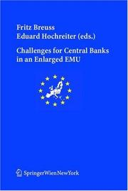 Cover of: Challenges for central banks in an enlarged EMU | Fritz Breuss, Eduard Hochreiter