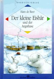 Cover of: Kleine Eisbar Angsthase by hans de Beer