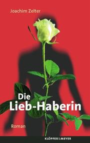 Cover of: Die Lieb-Haberin by Joachim Zelter