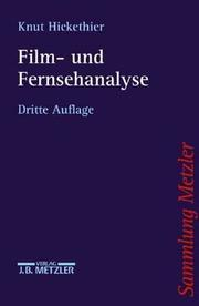 Cover of: Film- und Fernsehanalyse by Knut Hickethier
