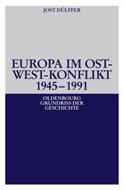 Cover of: Europa im Ost-West-Konflikt 1945-1991 | Jost Dülffer