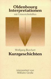 Cover of: Wolfgang Borchert, Kurzgeschichten by Grosse, Wilhelm