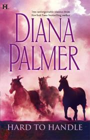 Cover of: Hard to Handle | Diana Palmer