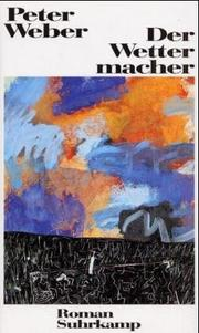 Cover of: Der Wettermacher | Weber, Peter