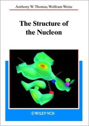 Cover of: The structure of the nucleon | A. W. Thomas