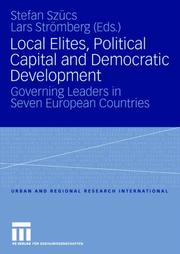 Cover of: Local Elites, Poltical Capital and Democratic Development | Stefan; Lars Strömberg (Eds.) Szücs