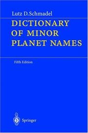 Cover of: Dictionary of minor planet names | Lutz D. Schmadel