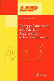 Cover of: Energy Conversion and Particle Acceleration in the Solar Corona | Ludwig Klein