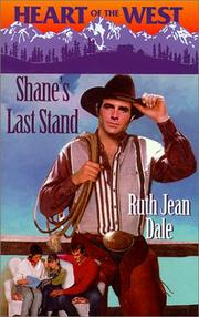 Cover of: Shane'S Last Stand (Heart Of The West) (Heart of the West) by Ruth Jean Dale