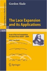 Cover of: The Lace Expansion and its Applications | G. Slade