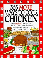 Cover of: 365 more ways to cook chicken by Melanie Barnard