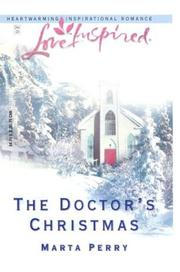 Cover of: The doctor's Christmas | Marta Perry