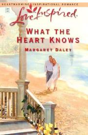 Cover of: What the heart knows | Margaret Daley