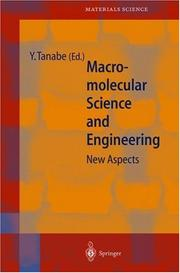 Cover of: Macromolecular Science and Engineering | Yoshikazu Tanabe