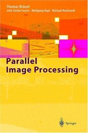 Cover of: Parallel image processing | Thomas Braunl, S. Feyrer, W. Rapf, M. Reinhardt