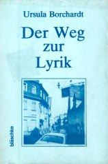 Cover of: Der Weg zur Lyrik | Ursula Borchardt