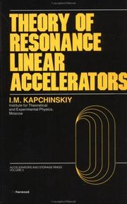 Cover of: Theory of Resonance Linear Accelerators (Accelerators and Storage Rings Series) | I. Kapchinskiy