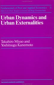 Cover of: Urban Dynamics and Urban Externalities (Fundamentals of Pure and Applied Economics, Vol 11) | Takahira Miyao