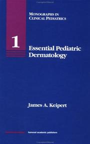 Cover of: Essential pediatric dermatology | James A. Keipert