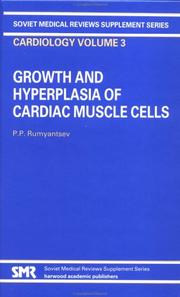 Cover of: Growth and Hyperplasia of Cardiac Muscle Cells (Soviet Medical Reviews. Supplement Series. Cardiology: Vol.3) | P. Rumyantsev