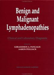 Cover of: Benign and Malignant Lymphadenopathies | G. Pangalis
