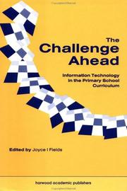 Cover of: Challenge Ahead; Information Technology in the Primary School Curriculum | JOYCE FIELDS