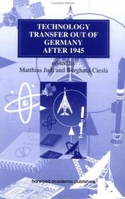 Cover of: Technology Transfer Out of Germany After 1945 (Studies in the History of Science Technology and Medicine Ser.) | Burghard Ciesla