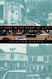 Cover of: A home in the heart of a city | Kathleen Hirsch
