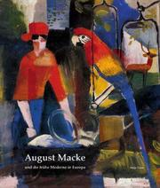 Cover of: August Macke und die frühe Moderne in Europa | August Macke