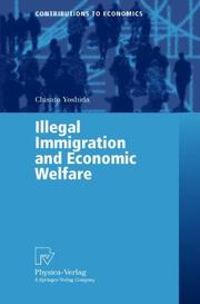 Cover of: Illegal Immigration and Economic Welfare (Contributions to Economics) | Chisato Yoshida