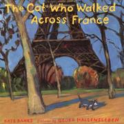 Cover of: The cat who walked across France | Kate Banks