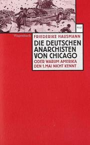 Cover of: Die deutschen Anarchisten von Chicago by Friederike Hausmann