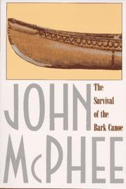 Cover of: Survival of the Bark Canoe | John McPhee