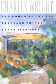Cover of: The World of the Ten Thousand Things by Charles Wright