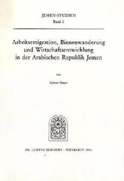 Cover of: Arbeitsemigration, Binnenwanderung und Wirtschaftsentwicklung in der Arabischen Republik Jemen | Meyer, Günter Dr. rer. nat. habil.