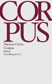 Cover of: Corpus by Markus Orths
