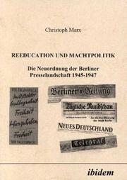 Cover of: Reeducation und Machtpolitik by Christoph Marx