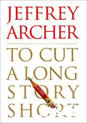 Cover of: To cut a long story short | Jeffrey Archer